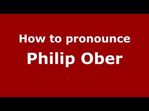 How to pronounce Philip Ober (American English/US)  - PronounceNames.com