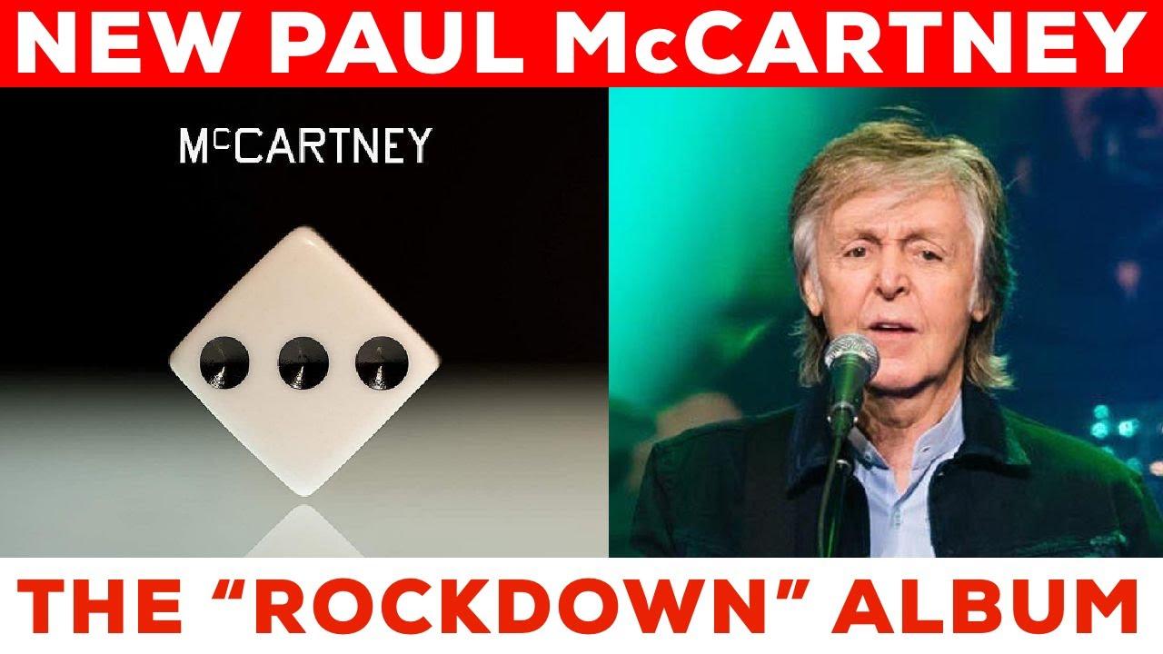 "NEW Paul McCartney Album ""McCartney III"" Emerges From ""ROCKDOWN!"""