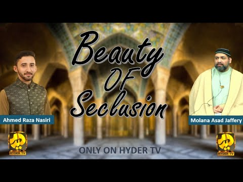 Watch Live | Molana Asad Jaffery | Baeuty Of Seclusion | From Momin Live | ONLY ON HYDER TV