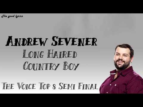 Andrew Sevener - Long Haired Country Boy (Lyrics) - The Voice Semi-Final