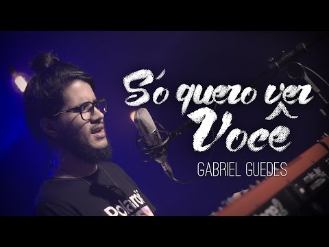 Só Quero Ver Você + There is Only One \\ Gabriel Guedes
