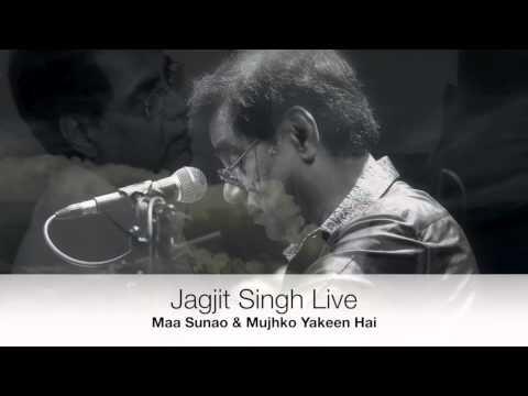 Jagjit Singh Live - Maa Sunao & Mujhko Yakeen Hai