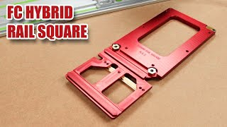 FC Hybrid Rail Square (Mk 5) used with Festool Guide Rail