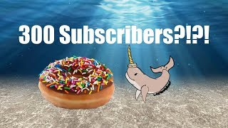 300 Subs Announcement (Thank you!)