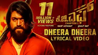 Dheera Dheera Song with Lyrics | KGF Kannada Movie | Yash | Prashanth Neel | Hombale Films