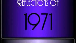 reflections of 1971 ♫ ♫ 65 songs