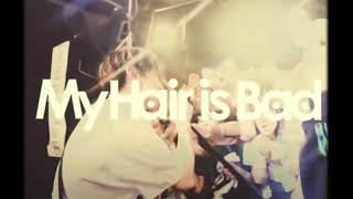 My Hair is Bad - 宿り