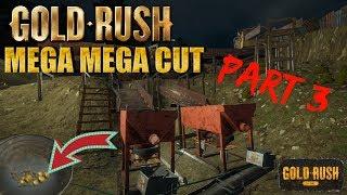 GOLD RUSH THE GAME  Mega Mega Cut Part 3