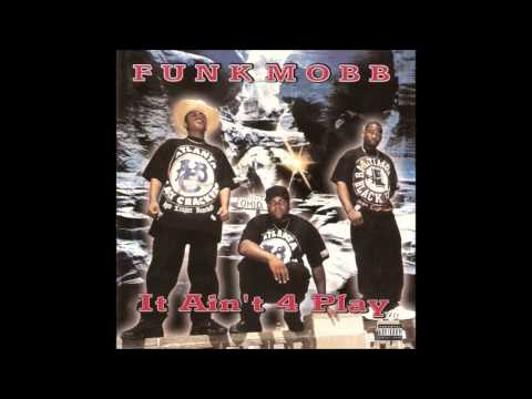 Funk Mobb. It Aint For Play (Full Album)