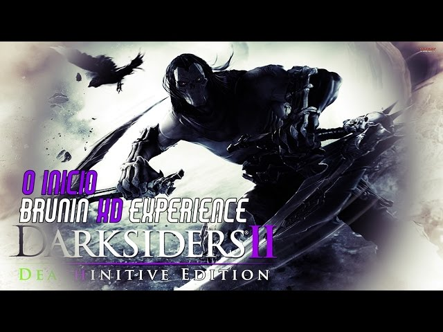 Darksiders 2 deathinitive edition - O ínicio