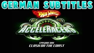 Hot Wheels AcceleRacers: Clash on the Coast Episode 1 [German Subtitles]