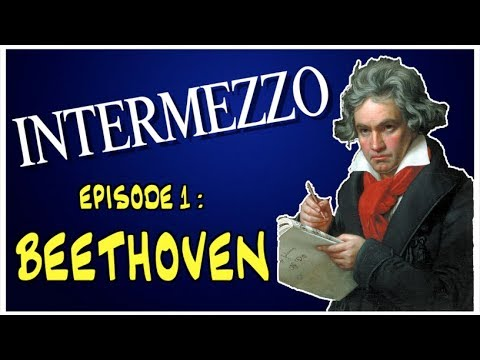 INTERMEZZO - EPISODE 1 : BEETHOVEN