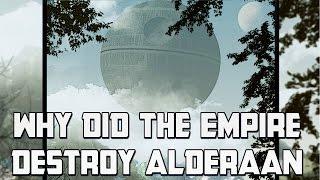 Why The Empire Destroyed Alderaan: Star Wars Rethink