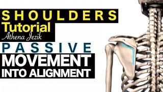 Athena Jezik - Passive Movement Into Alignment - Shoulders Tutorial
