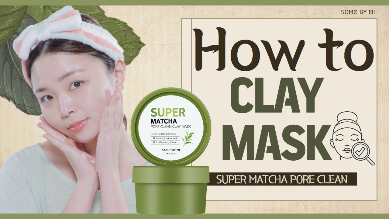 HOW TO CLAY MASK (6 FUN TIPS!) 👃✨ ft. SUPER MATCHA PORE CLEAN CLAY MASK[ SOME BY MI / 썸바이미] - YouTube