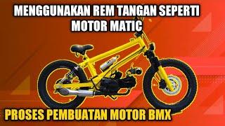 PROSES PEMBUATAN BMX MOTOR