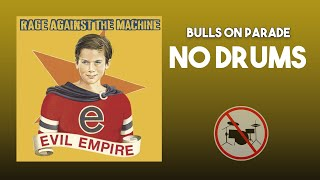 Bulls On Parade - Rage Against The Machine DRUMLESS (NO DRUMS)