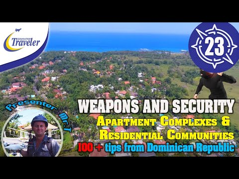 Weapons & Security Tips Dominican Republic, Residential Complexes & Gated Communities