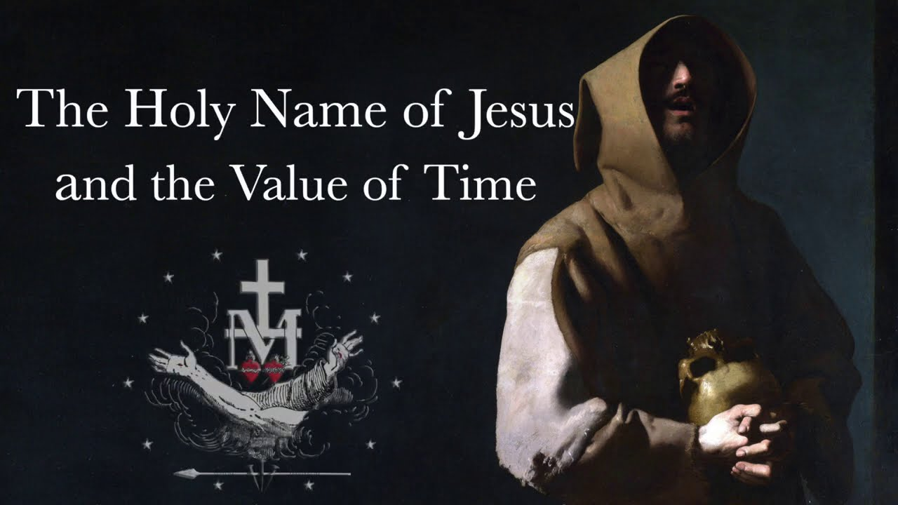 The Holy Name of Jesus and the Value of Time - Marian Friars Minor