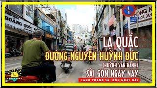 Lạ quắc đường Nguyễn Huỳnh Đức (đường Huỳnh Văn Bánh) Sài gòn ngày nay | lang thang sài gòn