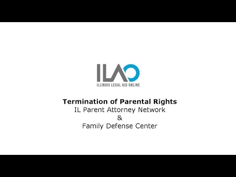 Termination of Parental Rights (Presented by IL Parent Attorney Network)