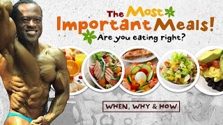 Which Are The Most Important Meals: Are You Eating Right? When, Why and How.