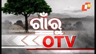 Gaon Ru OTV 08 Oct  2018 Odisha TV