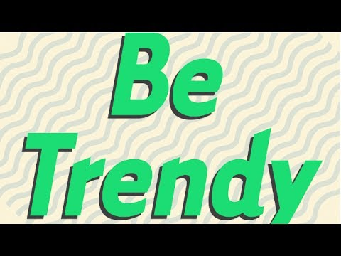 Boys & Girls Want to Be Trendy (Cool Music for Cool People) [1 HOUR MIX]