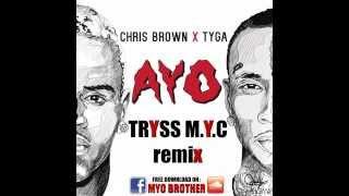 Chris Brown x Tyga - Ayo (Tryss M.Y.C remix)