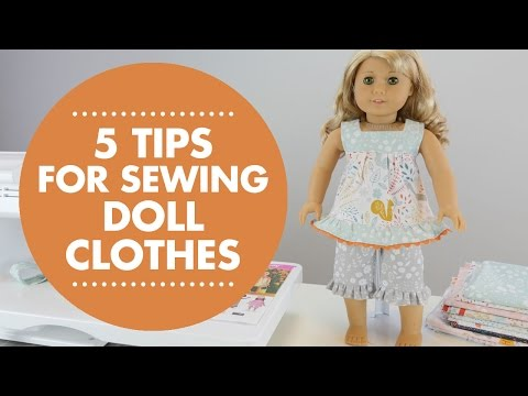 5 Tips for Sewing Doll Clothes