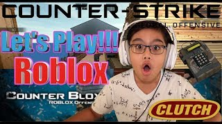 LET'S PLAY ROBLOX COUNTER BLOX ROBLOX OFFENSIVE