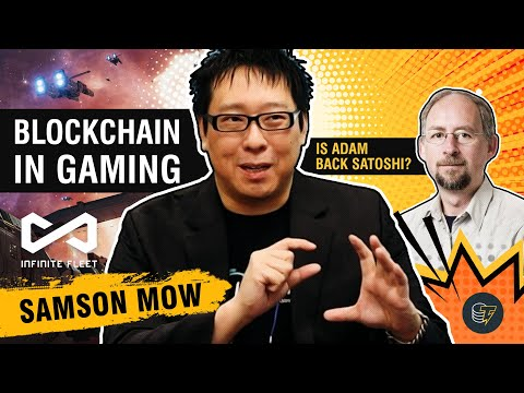 How Blockchain Is Improving Gaming | Is Adam Back Satoshi Nakamoto? | Samson Mow Explains