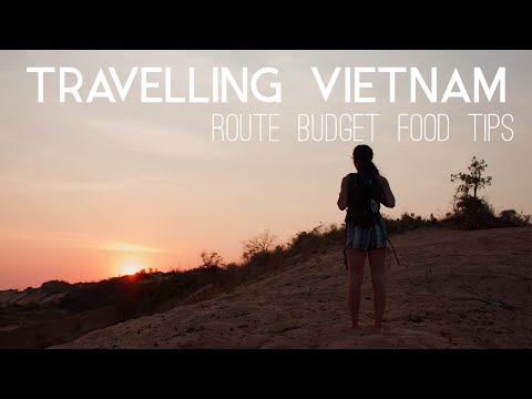 TRAVELLING VIETNAM - Route / Budget /Accommodation / Food