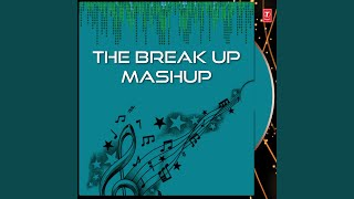 Gambar cover The Break Up Mashup (Remix By Dj Chetas)