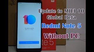 Cara Update ke MIUI 10 Global Beta Xiaomi Redmi Note 5/ Note 5 Pro Lewat Updater Tanpa PC
