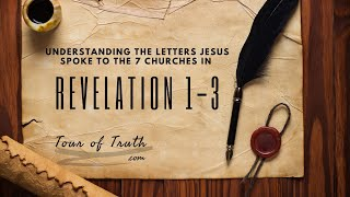 Understanding the Letters Jesus Spoke to the 7 Churches in Revelation