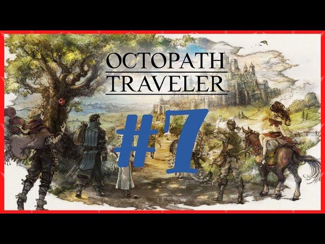 OCTOPATH TRAVELER 🗺️ Let's Play - Playthrough #7