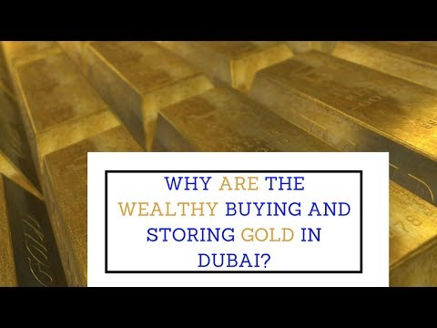 Offshore gold investing Dubai - Why are the rich buying and storing their gold in Dubai?