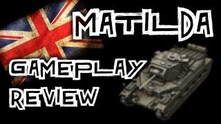 World of Tanks || Matilda - Tank Review
