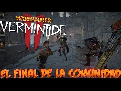 EL FINAL DE LA COMUNIDAD! Vermentide 2 en Español - GOTH