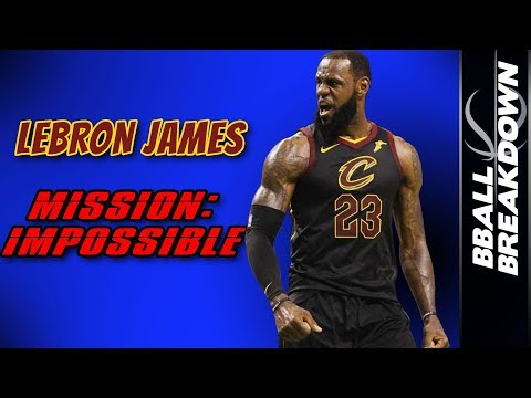 LEBRON JAMES Mission: IMPOSSIBLE