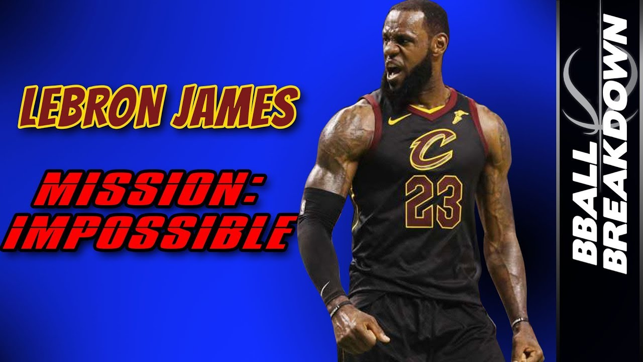 4fe936114b52 LEBRON JAMES Mission  IMPOSSIBLE - YouTube