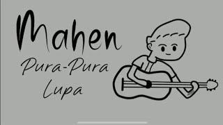 Gambar cover Petrus Mahendra / Mahen - Pura Pura Lupa (lyric video)