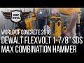 "DeWalt Flexvolt 1-7/8"" SDS-MAX DCH733 Combination Hammer World of Concrete 2018"