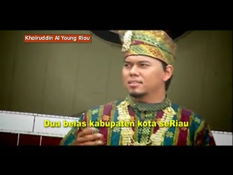 Penyanyi: KHAIRUDDIN Al Young Riau- Judul lagu- Negeri Lancang Kuning