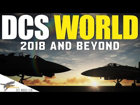 DCS WORLD | 2018 AND BEYOND