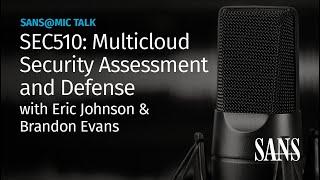 SEC510: Multicloud Security Assessment and Defense | SANS@MIC Talk