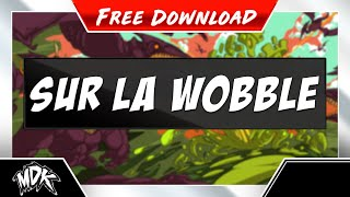 Repeat youtube video MDK - Sur La Wobble (Free Download)