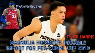 Magnolia Hotshots POSSIBLE IMPORT for PBA Commissioner's Cup 2019 TYLER HARRIS
