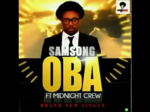 Samsong Ft. Midnight Crew - Oba